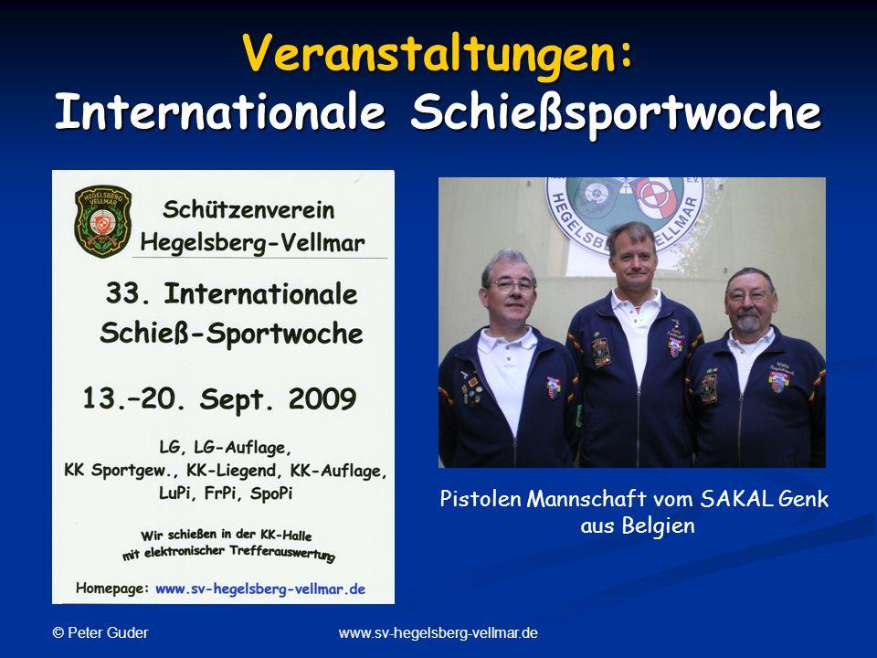 © Peter Guder www.sv-hegelsberg-vellmar.de Veranstaltungen: Internationale Schießsportwoche Pistolen Mannschaft vom SAKAL Genk aus Belgien