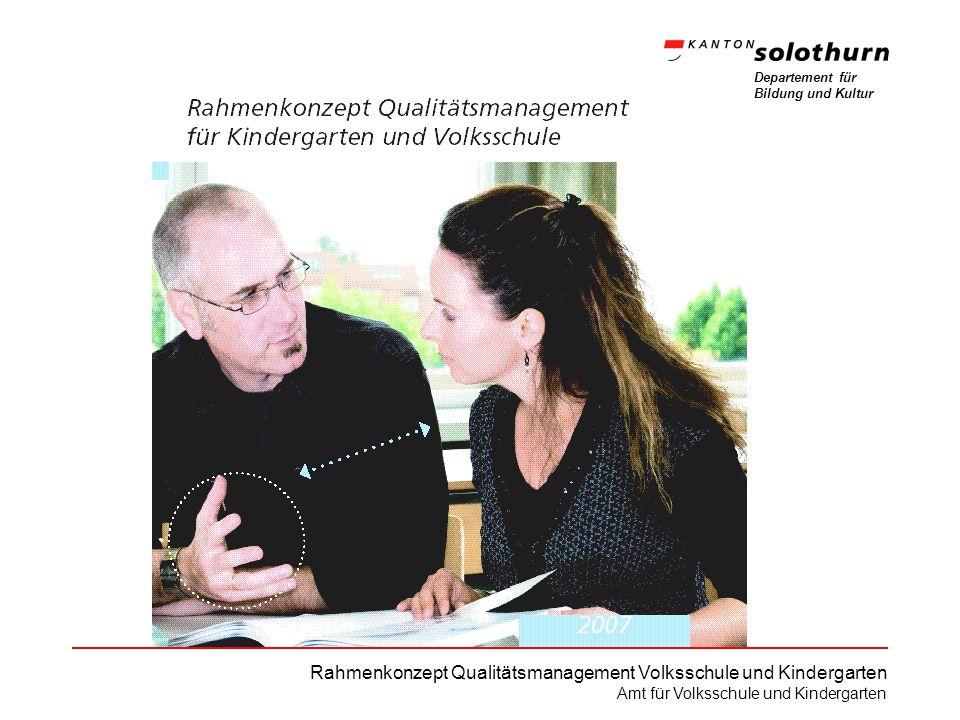 Departement für Bildung und Kultur Rahmenkonzept Qualitätsmanagement Volksschule und Kindergarten Amt für Volksschule und Kindergarten Neues Schulführungsmodell