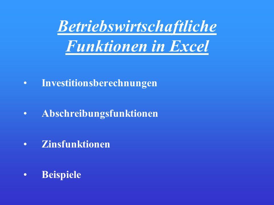 Betriebswirtschaftliche Funktionen in Excel Investitionsberechnungen Abschreibungsfunktionen Zinsfunktionen Beispiele