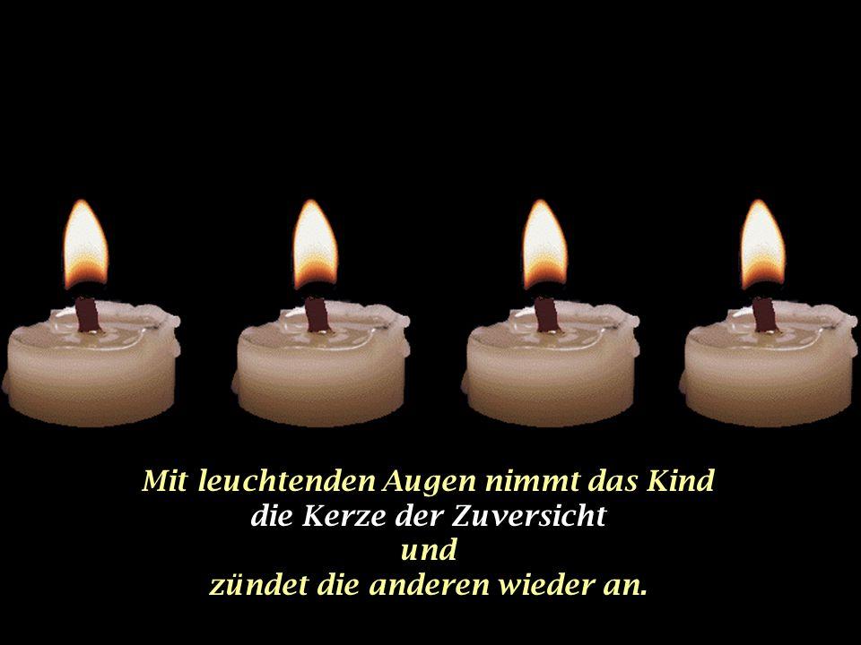 Mit leuchtenden Augen nimmt das Kind die Kerze der Zuversicht und zündet die anderen wieder an.