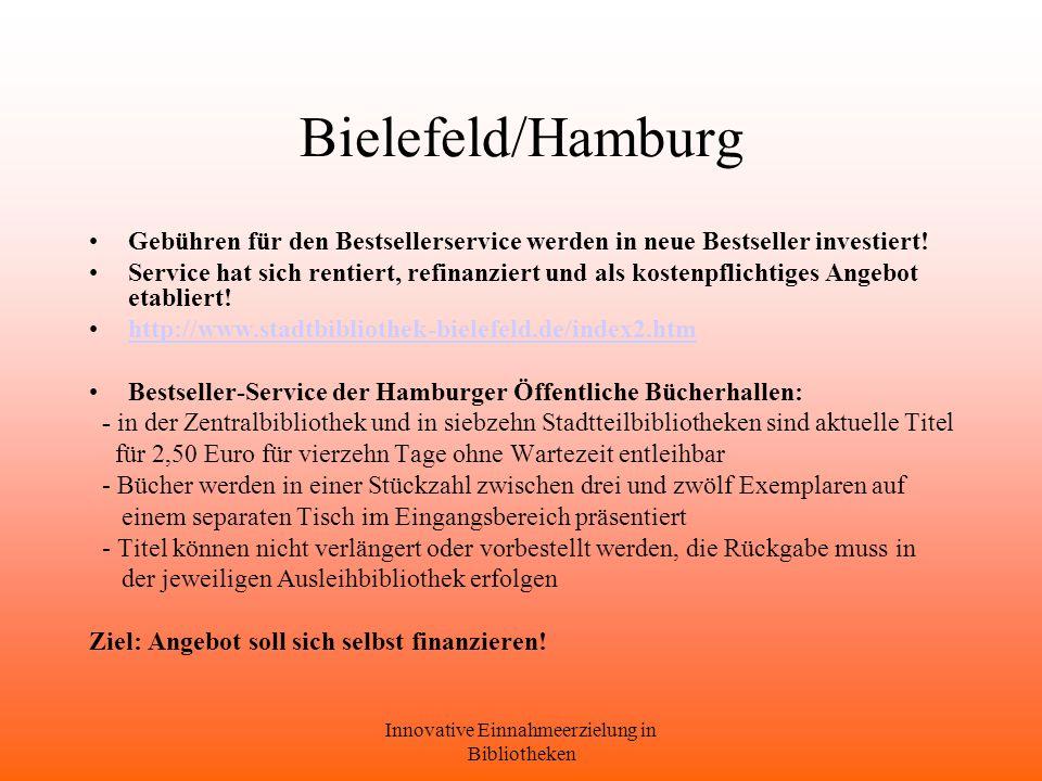 Innovative Einnahmeerzielung in Bibliotheken Bielefeld/Hamburg Gebühren für den Bestsellerservice werden in neue Bestseller investiert.