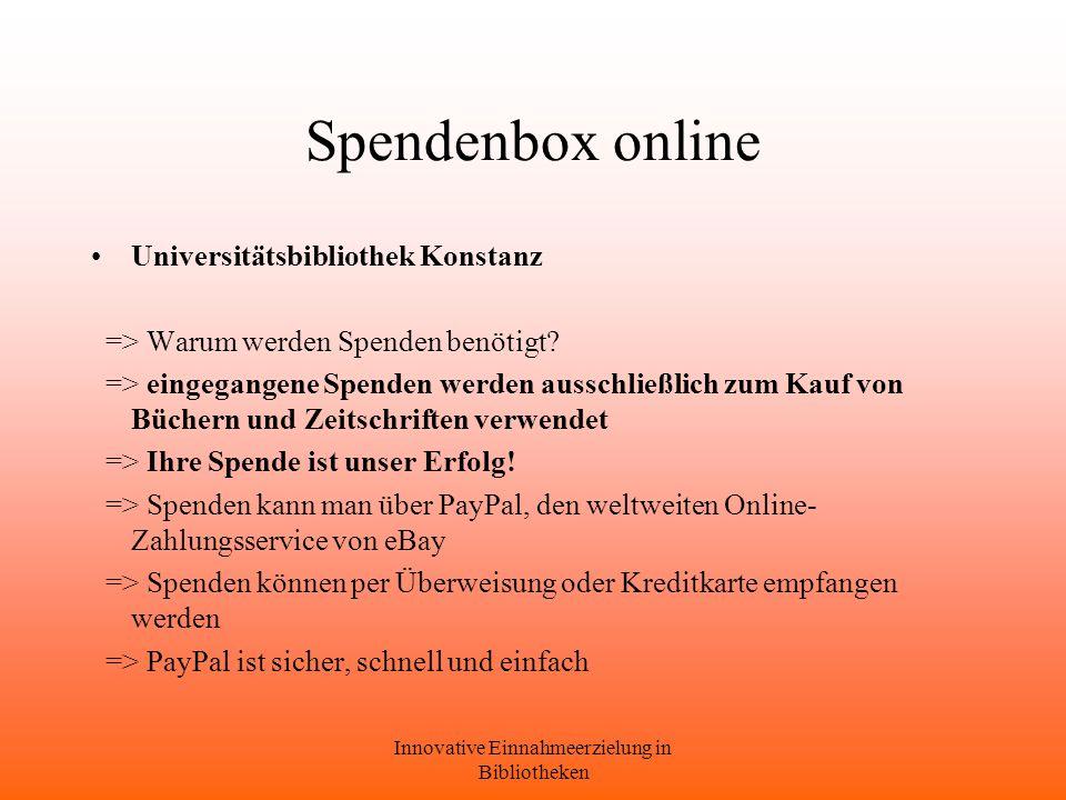 Innovative Einnahmeerzielung in Bibliotheken Spendenbox online Universitätsbibliothek Konstanz => Warum werden Spenden benötigt.