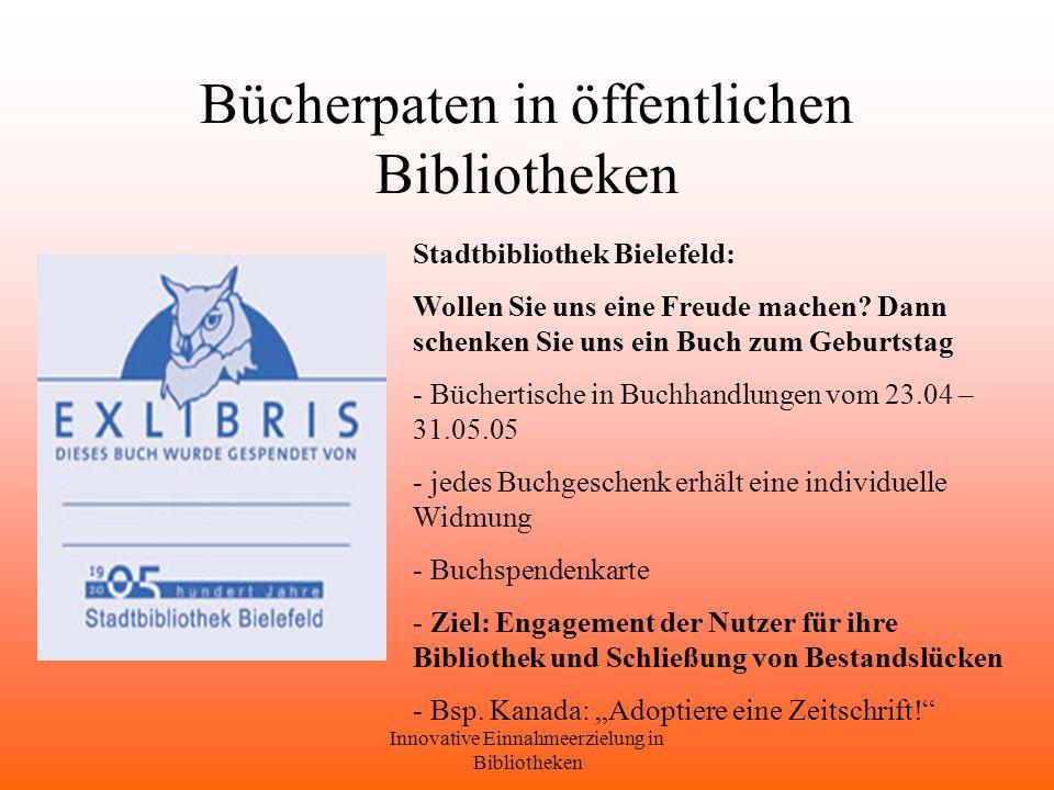 Innovative Einnahmeerzielung in Bibliotheken Bücherpaten in öffentlichen Bibliotheken Stadtbibliothek Bielefeld: Wollen Sie uns eine Freude machen.