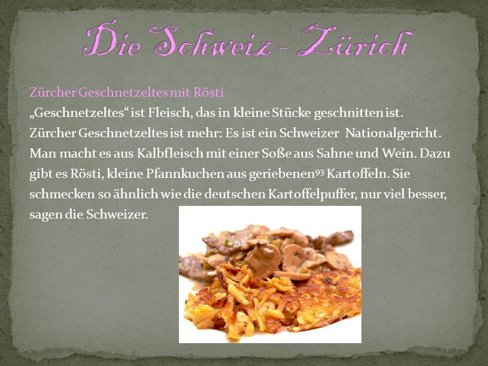 Zürcher Geschnetzeltes mit Rösti Geschnetzeltes ist Fleisch, das in kleine Stücke geschnitten ist. Zürcher Geschnetzeltes ist mehr: Es ist ein Schweiz