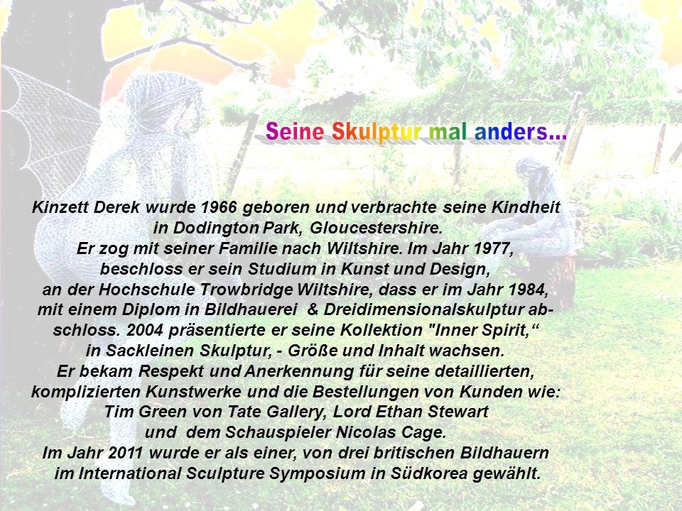 Kinzett Derek wurde 1966 geboren und verbrachte seine Kindheit in Dodington Park, Gloucestershire.