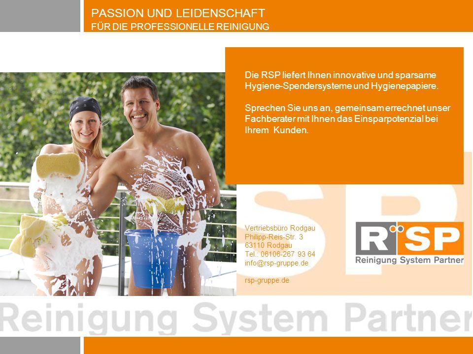 PASSION UND LEIDENSCHAFT FÜR DIE PROFESSIONELLE REINIGUNG Die RSP liefert Ihnen innovative und sparsame Hygiene-Spendersysteme und Hygienepapiere.