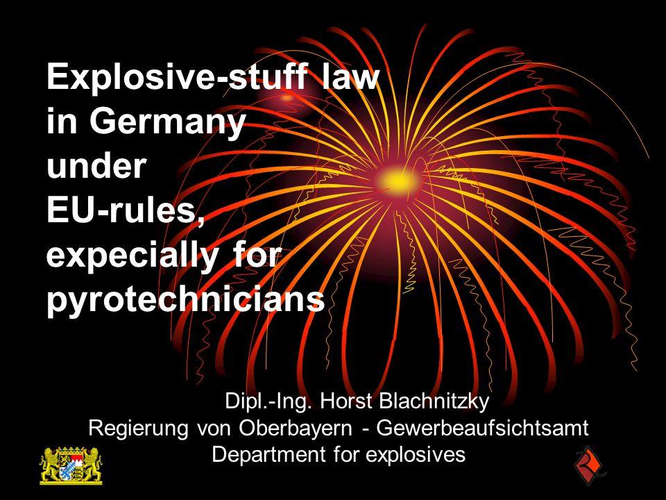 Sprengstoffrecht in Deutschland incl.EU-Regelungen beim Abbrennen von Feuerwerken Dipl.-Ing.