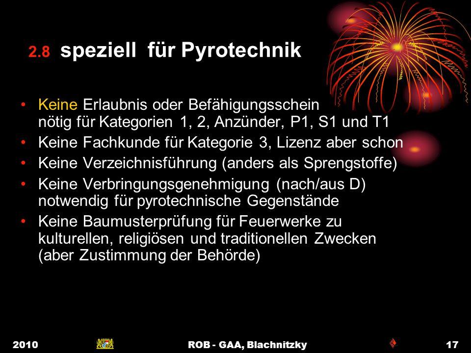 2010ROB - GAA, Blachnitzky17 2.8 speziell für Pyrotechnik Keine Erlaubnis oder Befähigungsschein nötig für Kategorien 1, 2, Anzünder, P1, S1 und T1 Ke