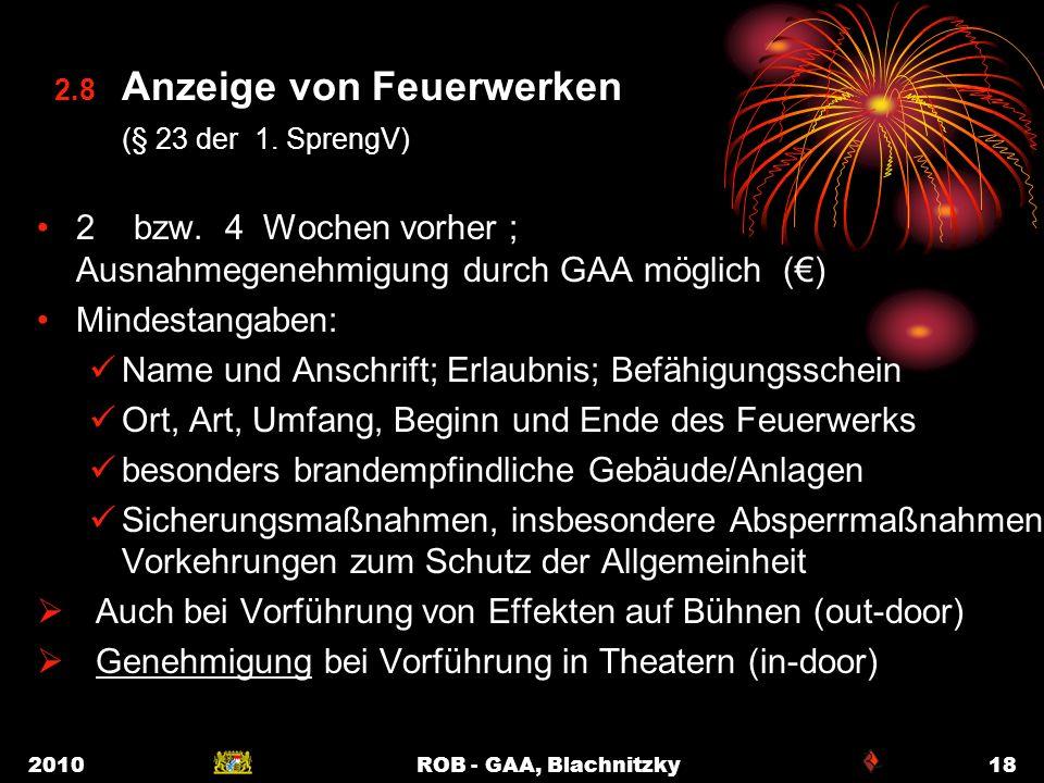 2010ROB - GAA, Blachnitzky18 2.8 Anzeige von Feuerwerken (§ 23 der 1. SprengV) 2 bzw. 4 Wochen vorher ; Ausnahmegenehmigung durch GAA möglich () Minde