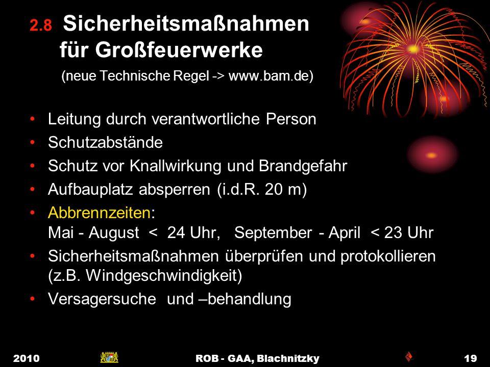 2010ROB - GAA, Blachnitzky19 2.8 Sicherheitsmaßnahmen für Großfeuerwerke (neue Technische Regel -> www.bam.de) Leitung durch verantwortliche Person Sc