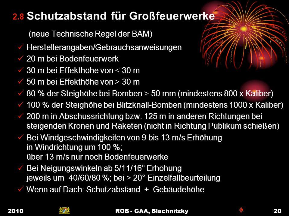 2010ROB - GAA, Blachnitzky20 2.8 Schutzabstand für Großfeuerwerke (neue Technische Regel der BAM) Herstellerangaben/Gebrauchsanweisungen 20 m bei Bode