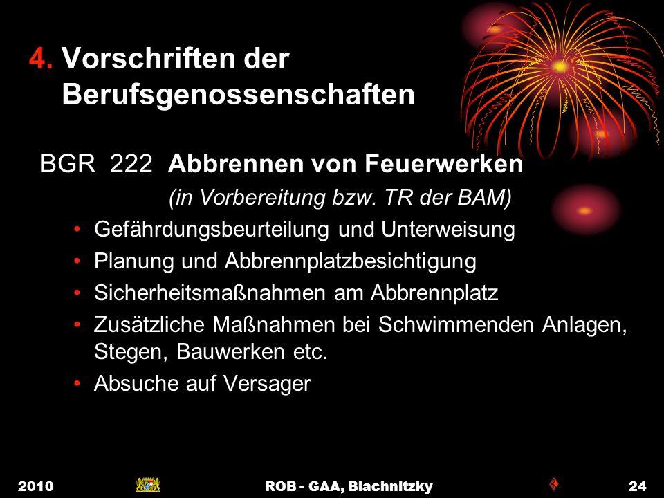 2010ROB - GAA, Blachnitzky24 4. Vorschriften der Berufsgenossenschaften BGR 222 Abbrennen von Feuerwerken (in Vorbereitung bzw. TR der BAM) Gefährdung