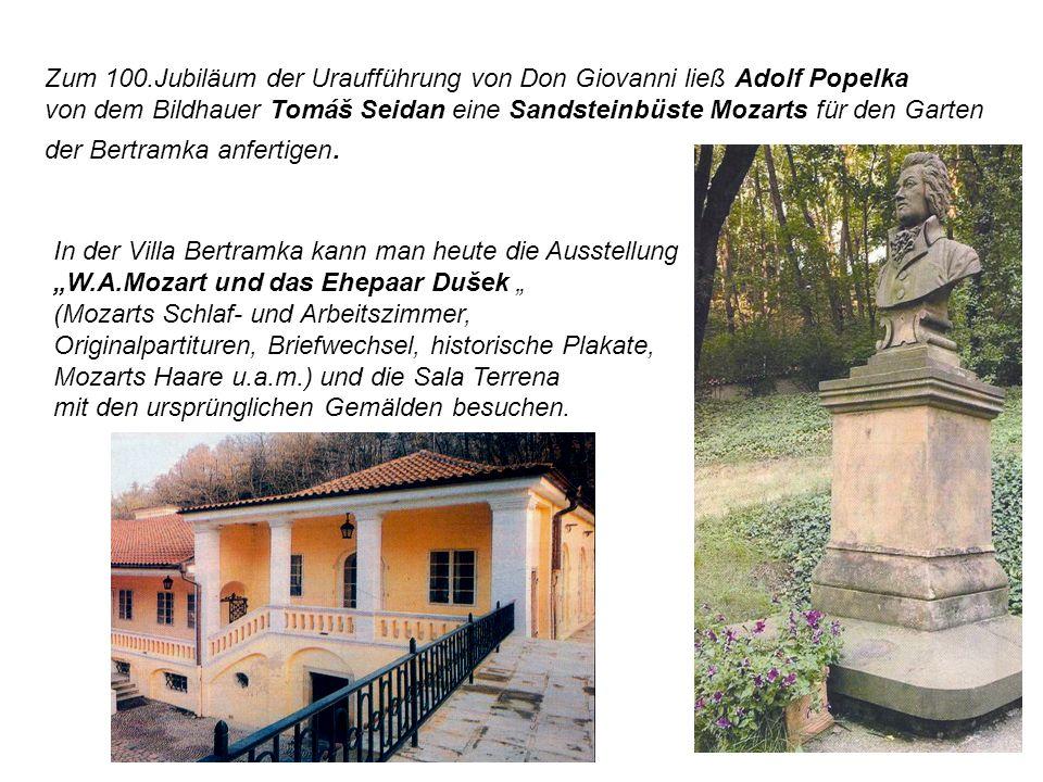 Zum 100.Jubiläum der Uraufführung von Don Giovanni ließ Adolf Popelka von dem Bildhauer Tomáš Seidan eine Sandsteinbüste Mozarts für den Garten der Bertramka anfertigen.