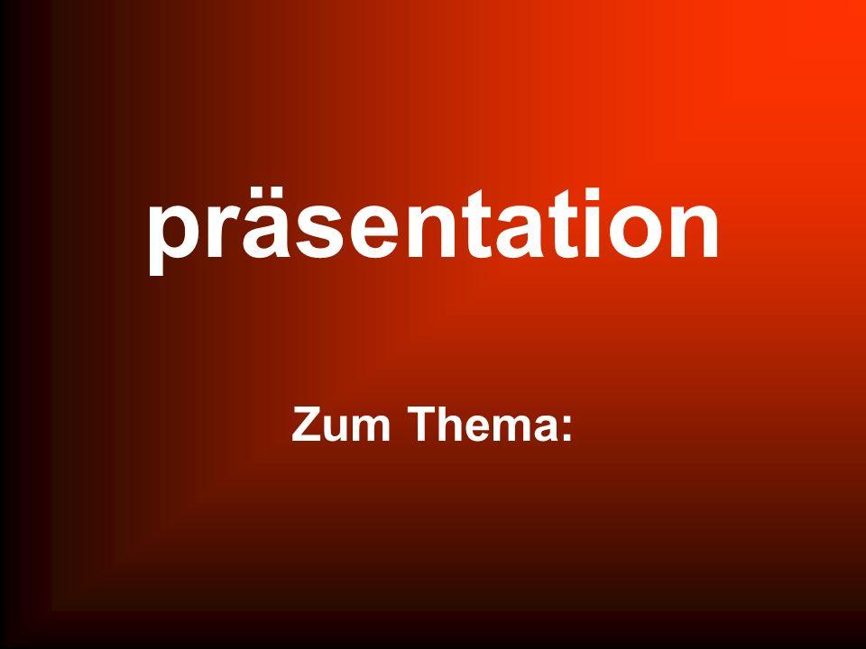 präsentation Zum Thema: