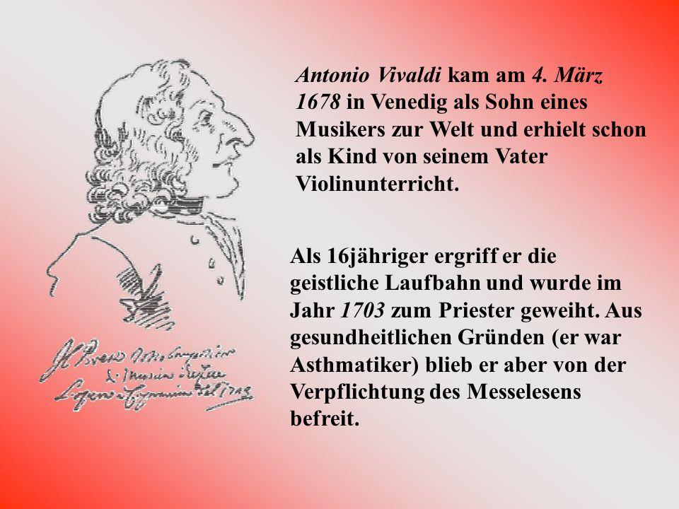 Antonio Vivaldi kam am 4.