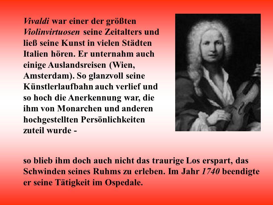 Von 1713 an wandte sich Vivaldi auch der Opernkompositio n zu und war zeit- weilig sogar The- aterunternehmer. Sein Erfolg als Opernkomponist brachte