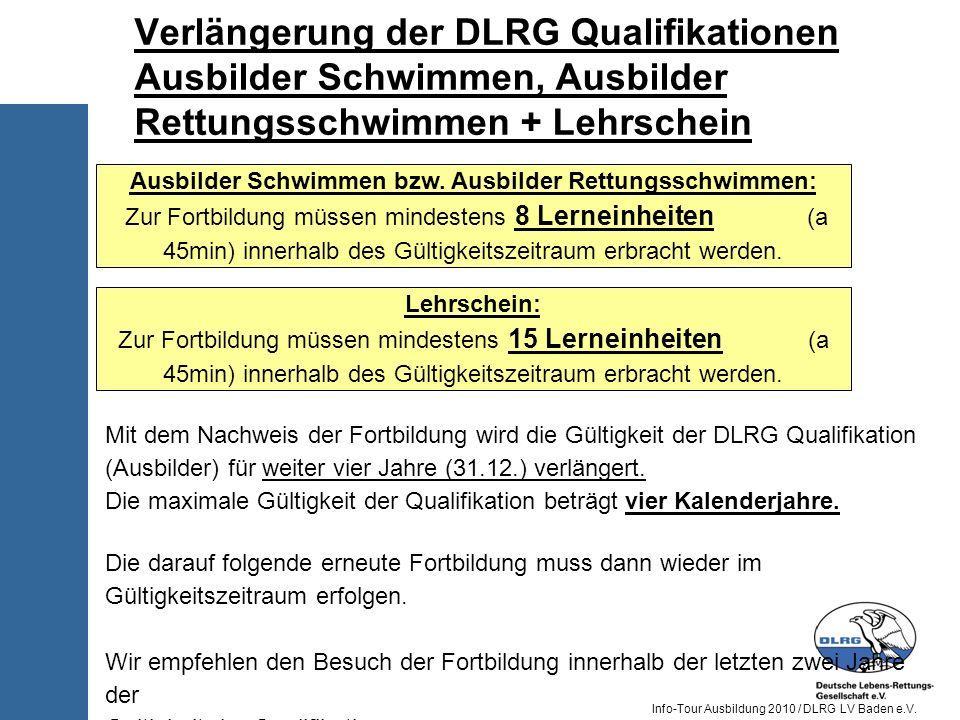 Info-Tour Ausbildung 2010 / DLRG LV Baden e.V. Verlängerung der DLRG Qualifikationen Ausbilder Schwimmen, Ausbilder Rettungsschwimmen + Lehrschein Aus