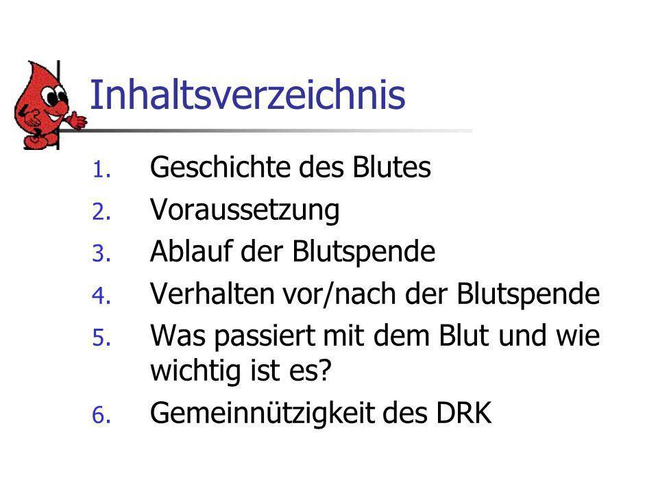 Inhaltsverzeichnis 1.Geschichte des Blutes 2. Voraussetzung 3.