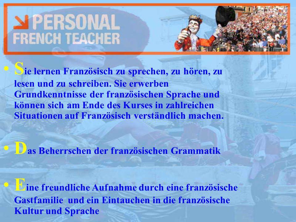 S ie lernen Französisch zu sprechen, zu hören, zu lesen und zu schreiben. Sie erwerben Grundkenntnisse der französischen Sprache und können sich am En