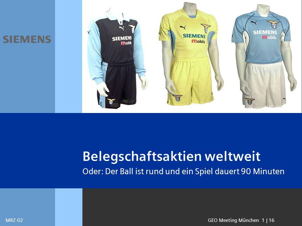 s Belegschaftsaktien weltweit Oder: Der Ball ist rund und ein Spiel dauert 90 Minuten GEO Meeting München 1 | 16MRZ-02 s
