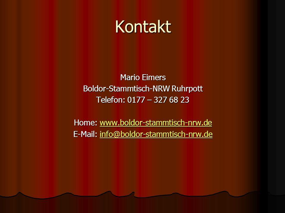 Kontakt Mario Eimers Boldor-Stammtisch-NRW Ruhrpott Telefon: 0177 – 327 68 23 Home: www.boldor-stammtisch-nrw.de www.boldor-stammtisch-nrw.de E-Mail: