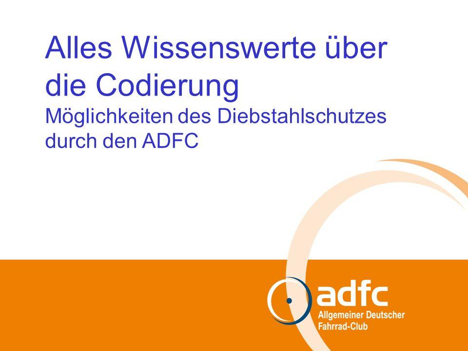 Präsentationsthema | 1 | 29.06.2009 Information über die ADFC-FEIN-Codierung Alles Wissenswerte über die Codierung Möglichkeiten des Diebstahlschutzes