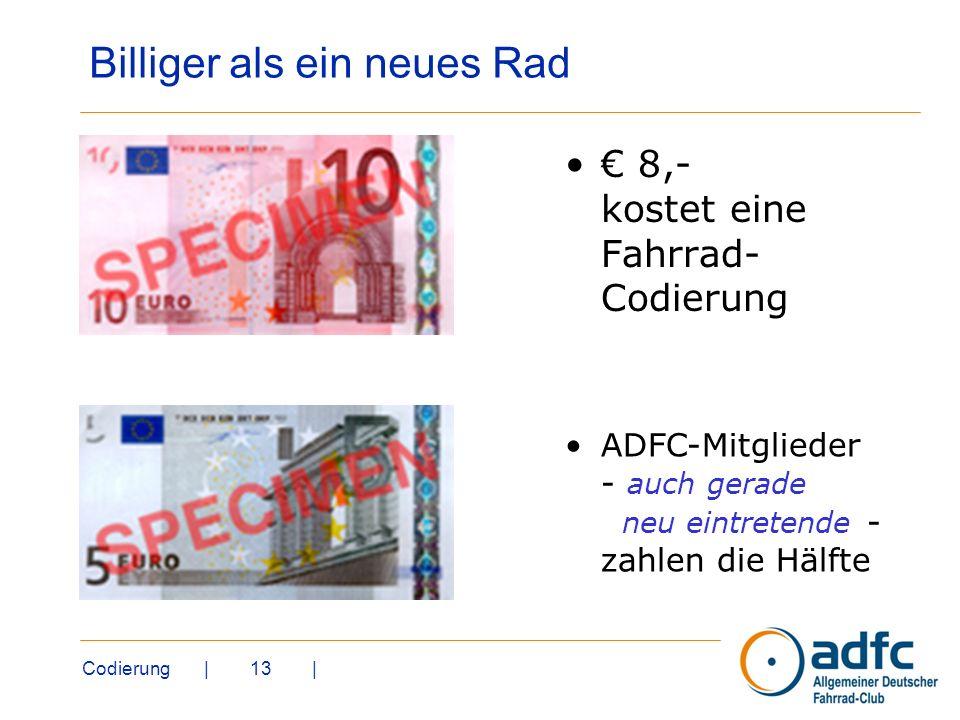 Codierung | 13 | Billiger als ein neues Rad 8,- kostet eine Fahrrad- Codierung ADFC-Mitglieder - auch gerade neu eintretende - zahlen die Hälfte
