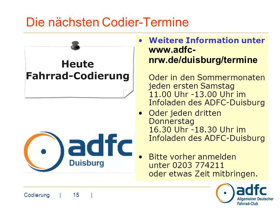 Codierung | 15 | Die nächsten Codier-Termine Weitere Information unter www.adfc- nrw.de/duisburg/termine Oder in den Sommermonaten jeden ersten Samsta