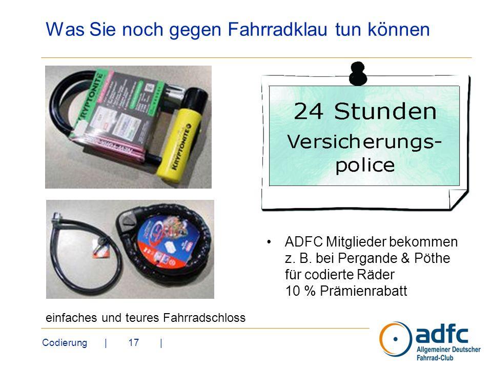 Codierung | 17 | Was Sie noch gegen Fahrradklau tun können ADFC Mitglieder bekommen z. B. bei Pergande & Pöthe für codierte Räder 10 % Prämienrabatt h