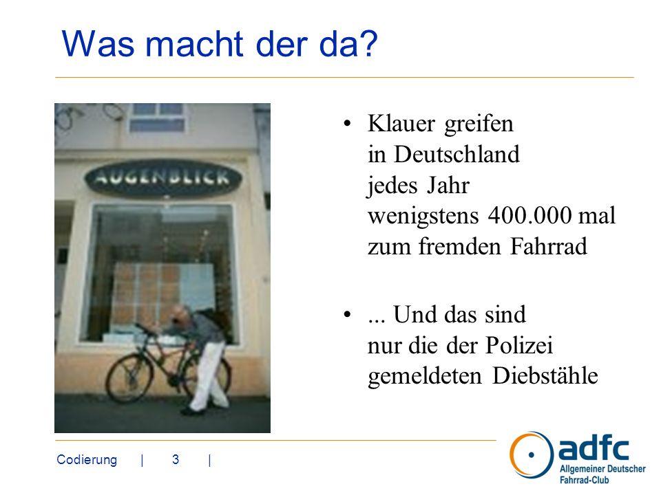 Codierung | 3 | Was macht der da? Klauer greifen in Deutschland jedes Jahr wenigstens 400.000 mal zum fremden Fahrrad... Und das sind nur die der Poli