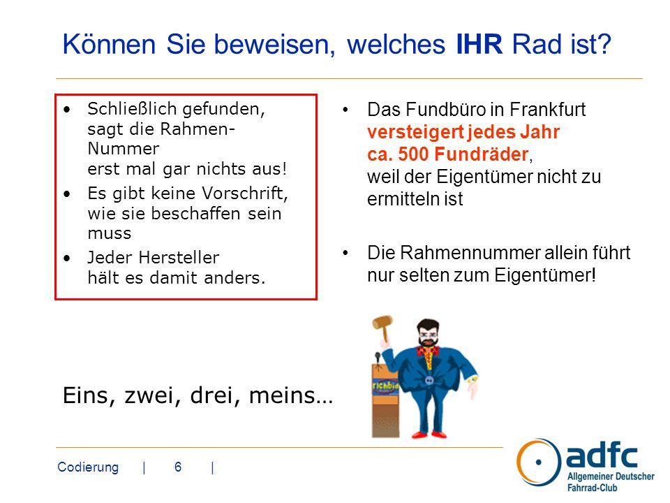Codierung | 6 | Können Sie beweisen, welches IHR Rad ist? Das Fundbüro in Frankfurt versteigert jedes Jahr ca. 500 Fundräder, weil der Eigentümer nich