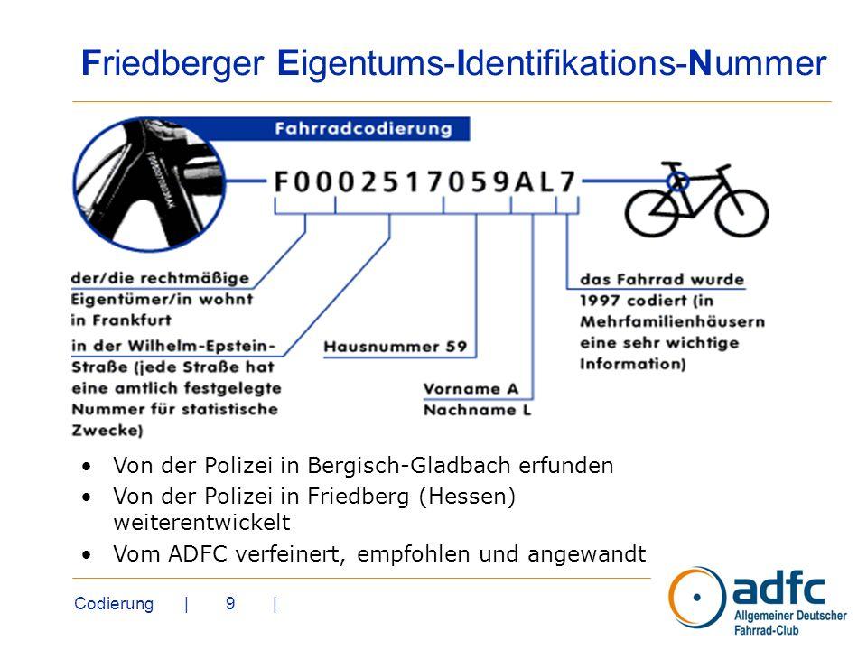 Codierung | 9 | Friedberger Eigentums-Identifikations-Nummer Von der Polizei in Bergisch-Gladbach erfunden Von der Polizei in Friedberg (Hessen) weite