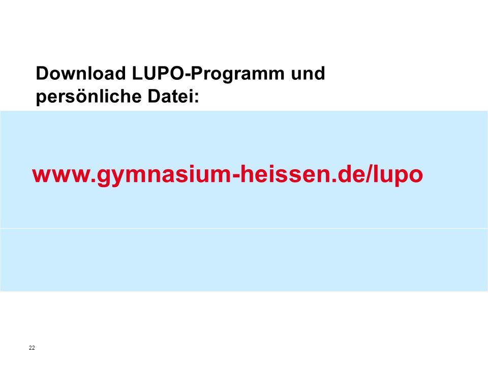 Download LUPO-Programm und persönliche Datei: www.gymnasium-heissen.de/lupo 22