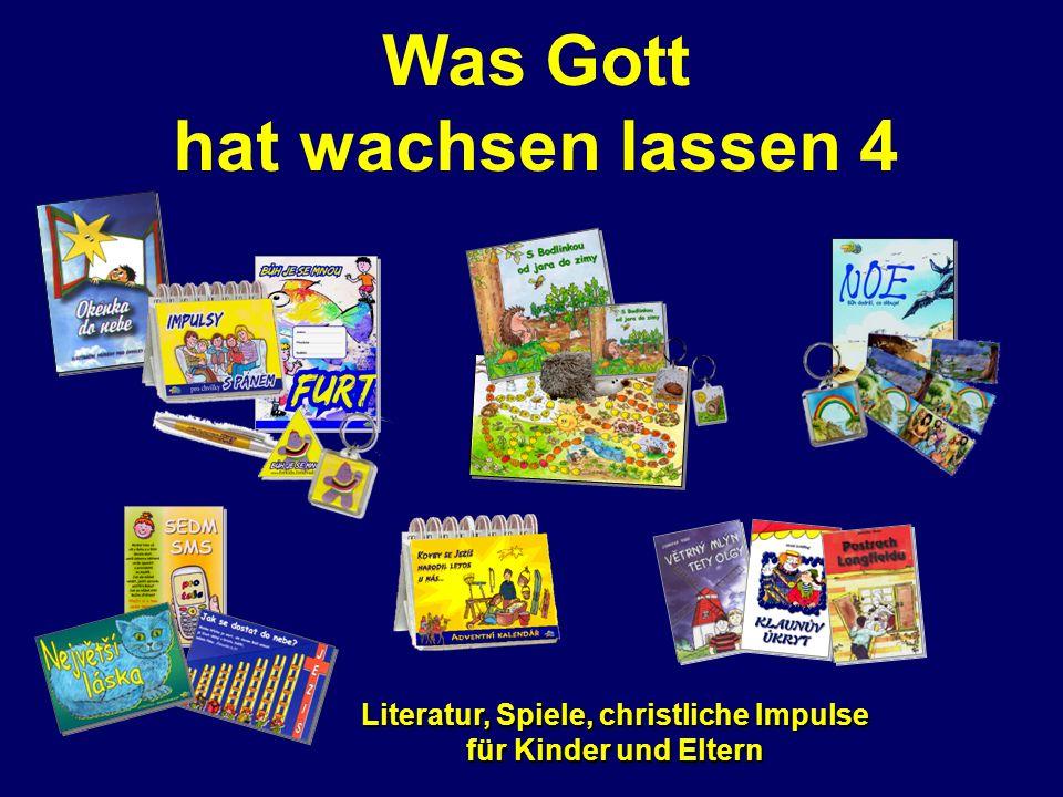 Was Gott hat wachsen lassen 4 Literatur, Spiele, christliche Impulse für Kinder und Eltern