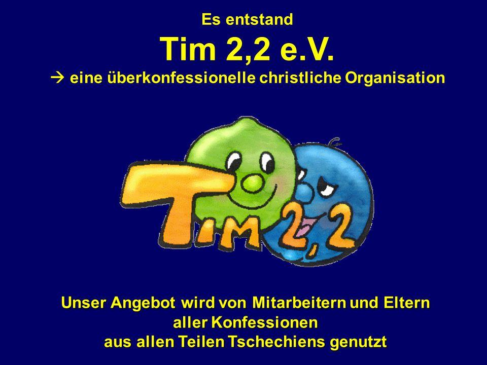 Es entstand Tim 2,2 e.V.
