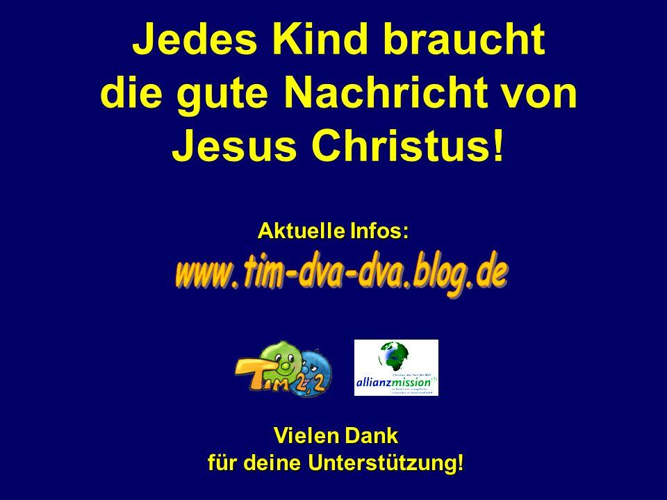 Jedes Kind braucht die gute Nachricht von Jesus Christus.
