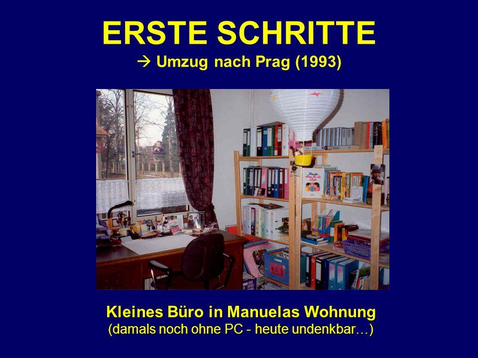 Kleines Büro in Manuelas Wohnung (damals noch ohne PC - heute undenkbar…) ERSTE SCHRITTE Umzug nach Prag (1993)