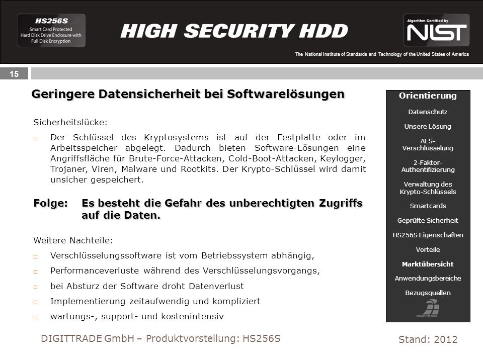 15 The National Institute of Standards and Technology of the United States of America Geringere Datensicherheit bei Softwarelösungen Stand: 2012 DIGIT