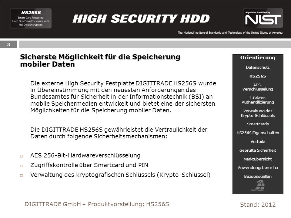 3 The National Institute of Standards and Technology of the United States of America Die externe High Security Festplatte DIGITTRADE HS256S wurde in Ü