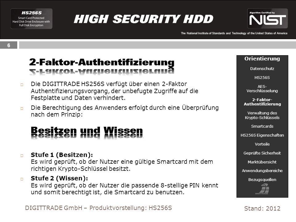 6 The National Institute of Standards and Technology of the United States of America Die DIGITTRADE HS256S verfügt über einen 2-Faktor Authentifizieru