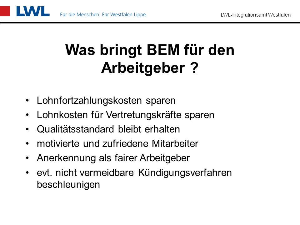 LWL-Integrationsamt Westfalen Der Arbeitgeber trägt die Verantwortung aber: Betriebsrat und ggf. Schwerbehindertenvertretung sind zu beteiligen BEM is