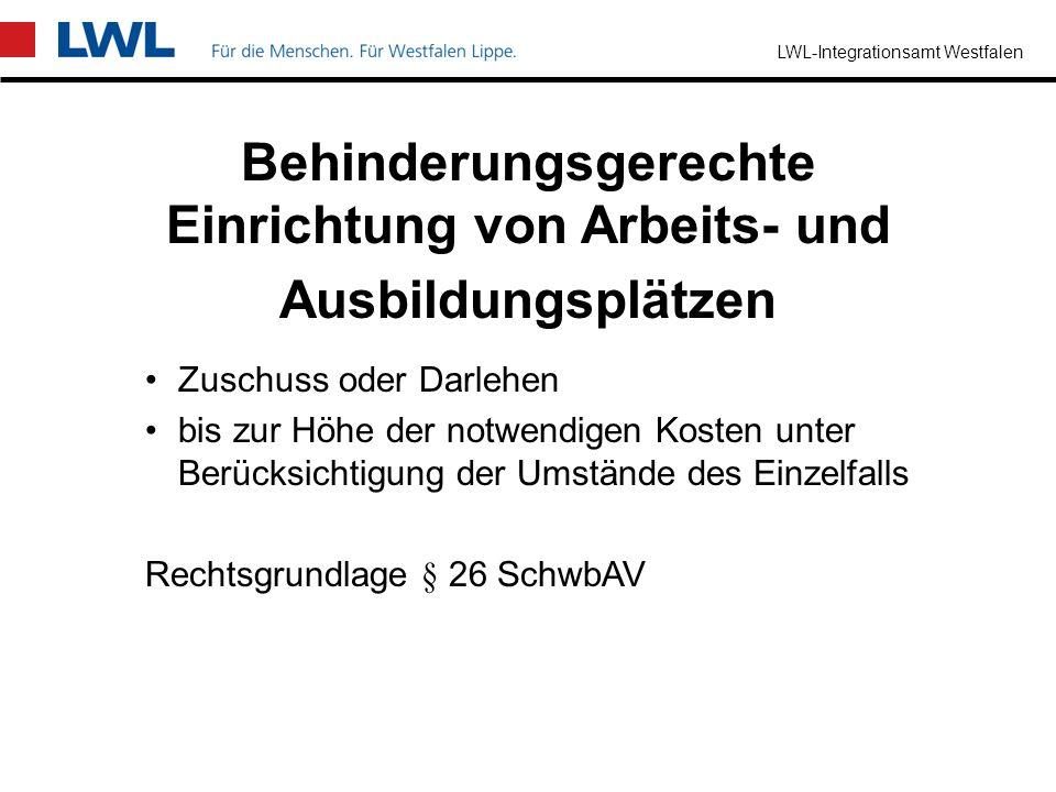 LWL-Integrationsamt Westfalen Gestaltung des Arbeitsplatzes Ausstattung mit technischen Arbeitshilfen organisatorische Veränderungen modifizierte Arbe