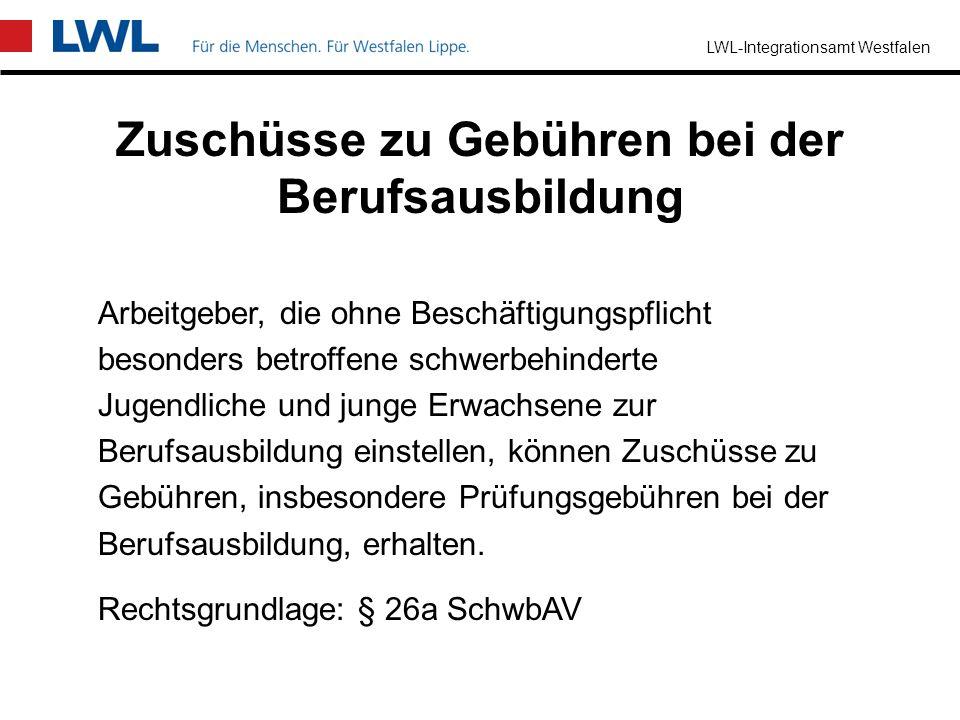 LWL-Integrationsamt Westfalen wenn die Arbeitsleistung des behinderten Mitarbeiters wesentlich unter dem Durchschnitt bleibt Zuschuss in 3 Bedarfsstuf