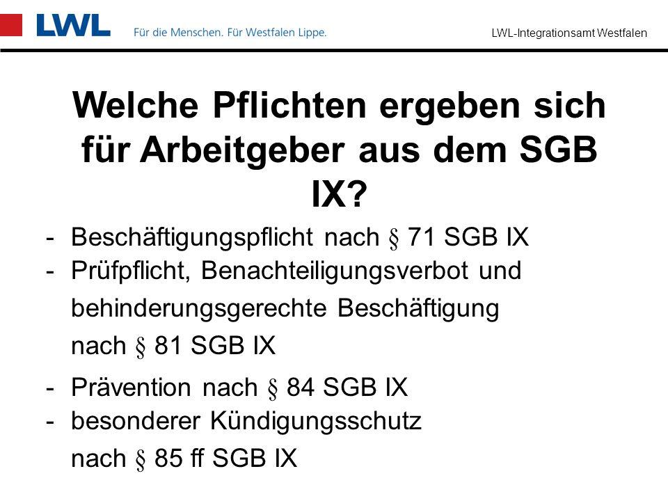 LWL-Integrationsamt Westfalen Zweck des SGB IX Das SGB IX hat den Zweck, die Selbstbestimmung und gleichberechtigte Teilhabe am Leben in der Gesellsch