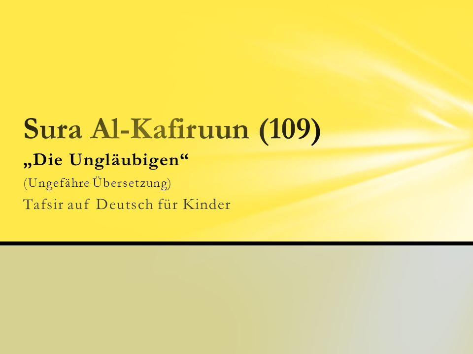 Die Ungläubigen (Ungefähre Übersetzung) Tafsir auf Deutsch für Kinder