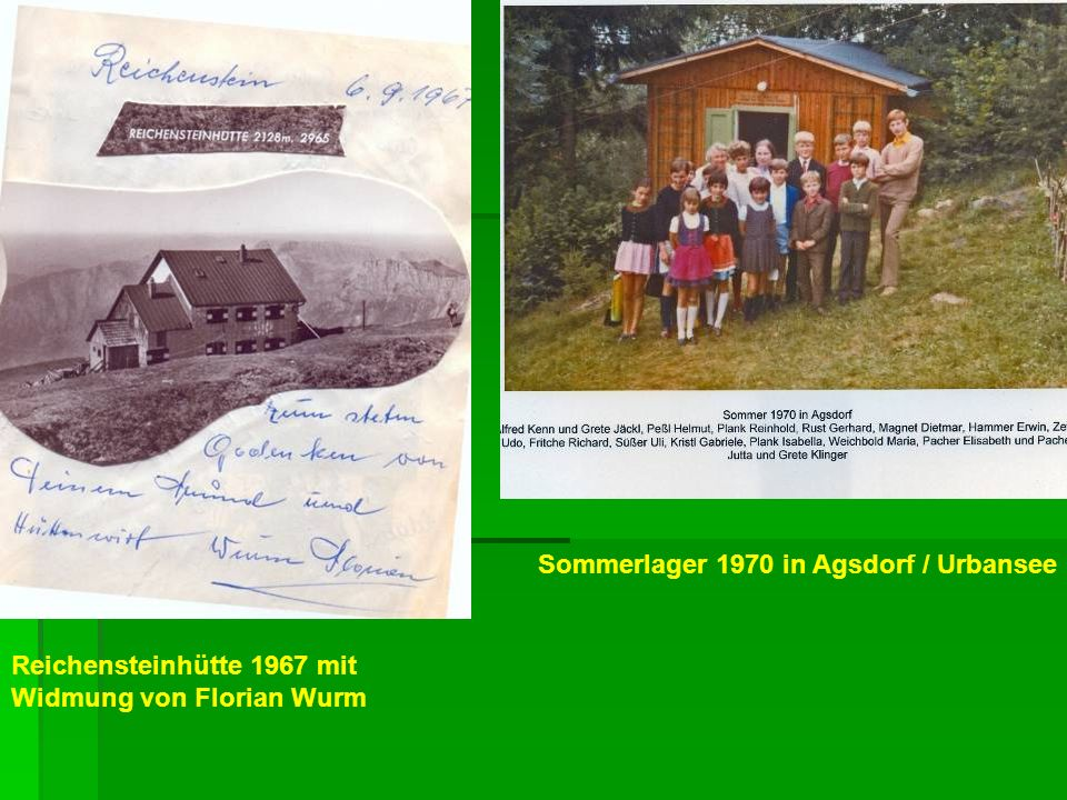 Reichensteinhütte 1967 mit Widmung von Florian Wurm Sommerlager 1970 in Agsdorf / Urbansee