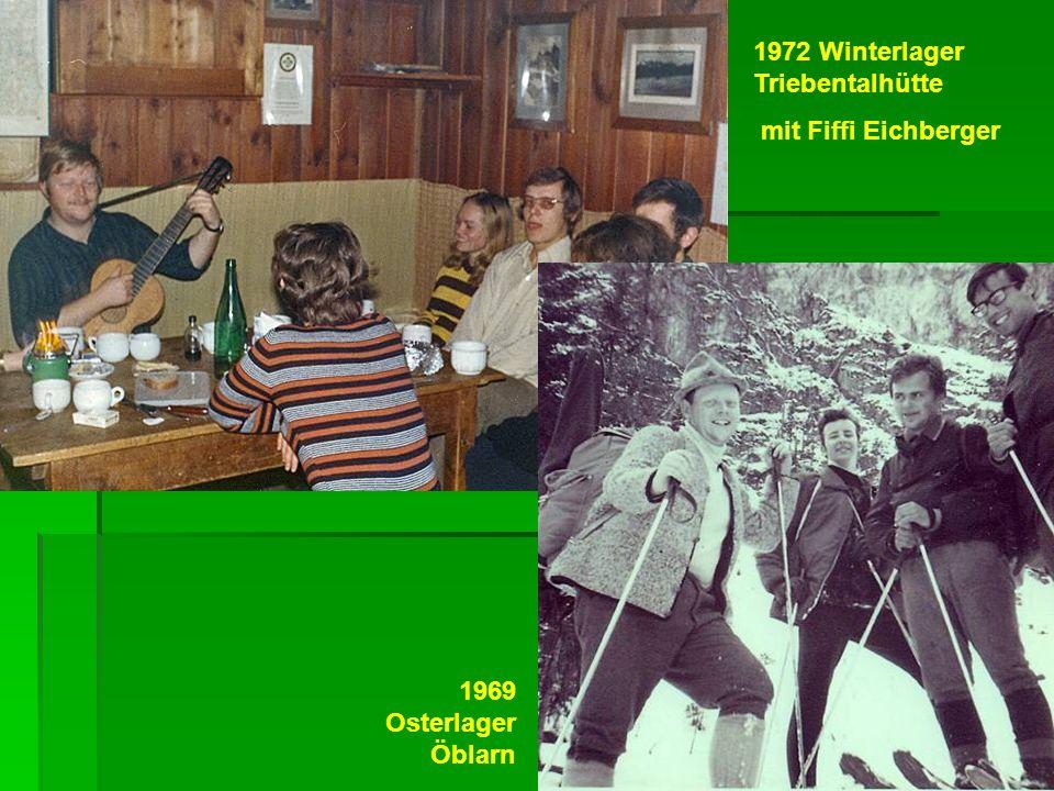 1972 Winterlager Triebentalhütte mit Fiffi Eichberger 1969 Osterlager Öblarn