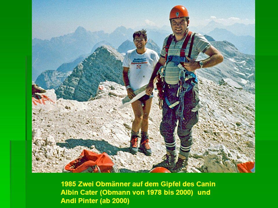 1985 Zwei Obmänner auf dem Gipfel des Canin Albin Cater (Obmann von 1978 bis 2000) und Andi Pinter (ab 2000)