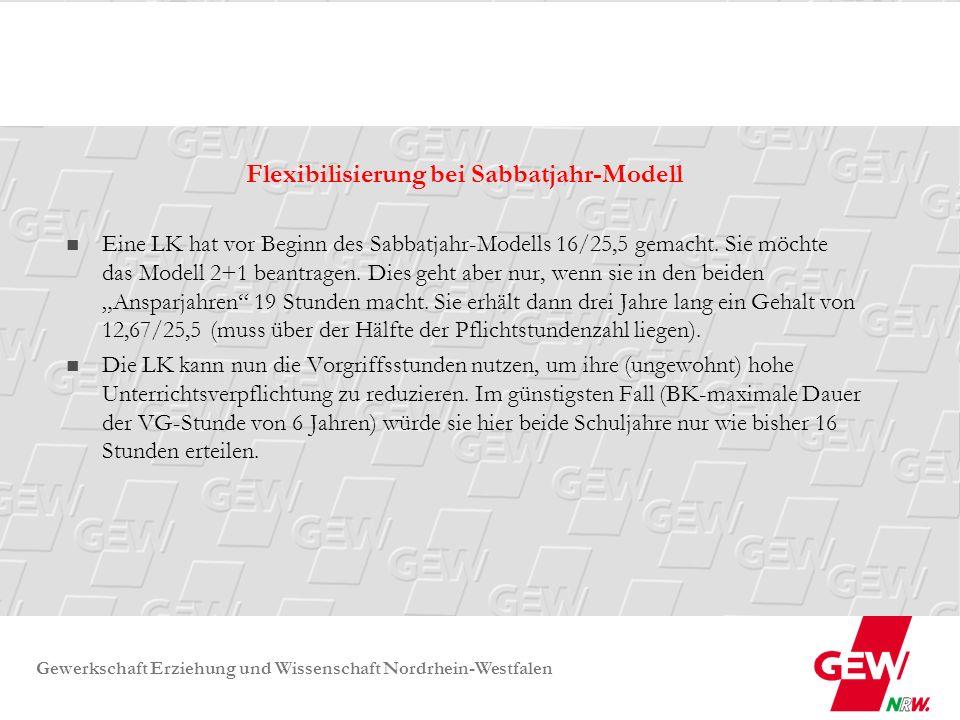 Gewerkschaft Erziehung und Wissenschaft Nordrhein-Westfalen Flexibilisierung bei Sabbatjahr-Modell Eine LK hat vor Beginn des Sabbatjahr-Modells 16/25