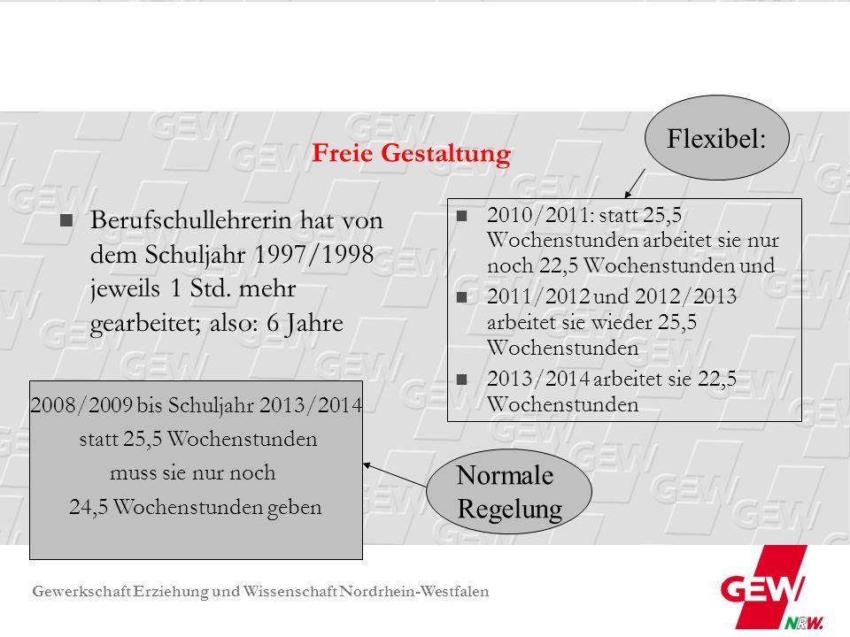 Gewerkschaft Erziehung und Wissenschaft Nordrhein-Westfalen Freie Gestaltung Berufschullehrerin hat von dem Schuljahr 1997/1998 jeweils 1 Std. mehr ge